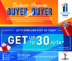 Capitol park residence salemba jakarta pusat news - EXCLUSIVE PROGRAM - BUYER GET BUYER MARCH